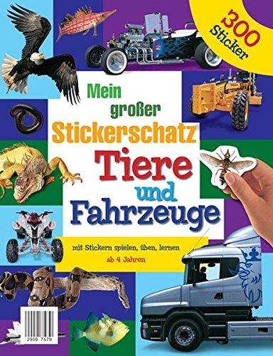 9783842705449: Tiere und Fahrzeuge: Mein großer Stickerschatz