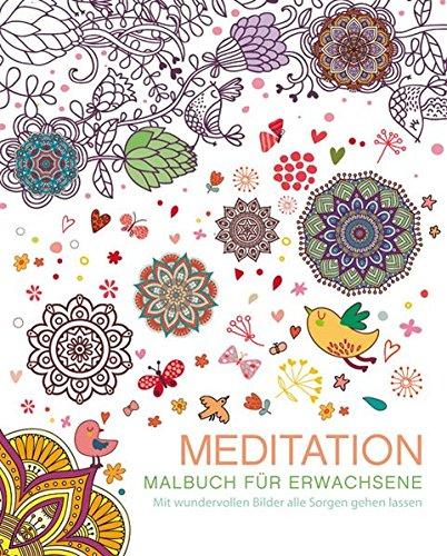 9783842712225: Malbuch für Erwachsene: Meditation: Mit wundervollen Bildern alle Sorgen gehen lassen