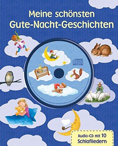Meine schönsten Gute-Nacht-Geschichten mit CD (Liederbuch mit CD)