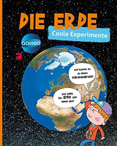 Galileo coole Experimente: Die Erde: Charline Zeitoun; Philippe Nessmann