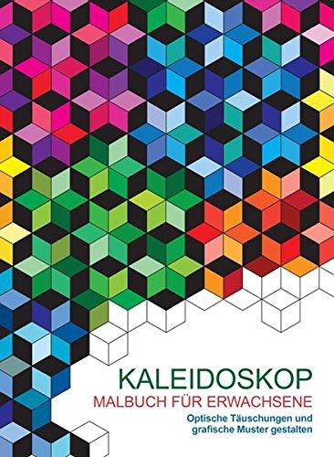 9783842715783: Malbuch für Erwachsene: Kaleidoskop: Optische Täuschungen und grafische Muster gestalten