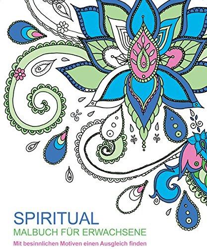 9783842716056: Malbuch für Erwachsene: Spiritual: Mit besinnlichen Motiven einen Ausgleich finden