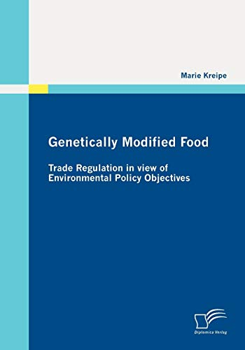 9783842850132: Genetically Modified Food: Trade Regulation in view of Environmental Policy Objectives