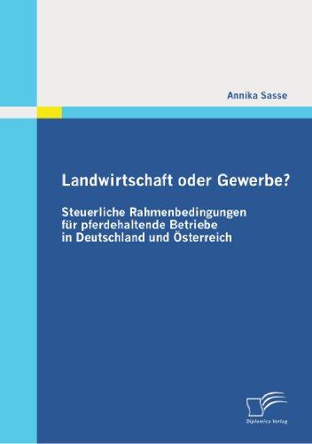9783842852907: Landwirtschaft oder Gewerbe? - Steuerliche Rahmenbedingungen für pferdehaltende Betriebe in Deutschland und Österreich (German Edition)