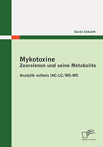 Mykotoxine: Zearalenon Und Seine Metabolite - Analytik: Guido Eckardt