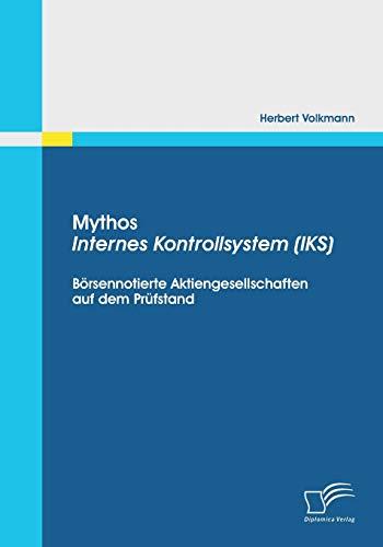 Mythos Internes Kontrollsystem (IKS): Börsennotierte Aktiengesellschaften auf dem Prü...