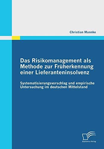 Das Risikomanagement als Methode zur Früherkennung einer Lieferanteninsolvenz: ...