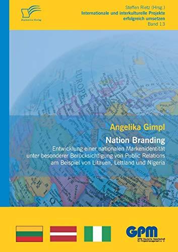 Nation Branding - Entwicklung einer nationalen Markenidentität unter besonderer Berü...