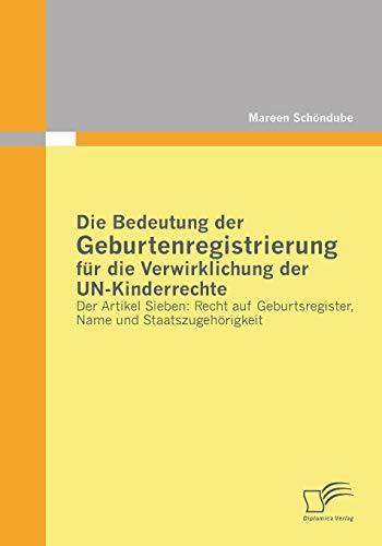 9783842857230: Die Bedeutung Der Geburtenregistrierung Fur Die Verwirklichung Der Un-Kinderrechte