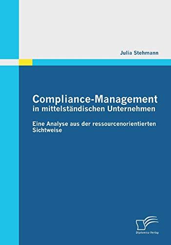 9783842858190: Compliance-Management in mittelständischen Unternehmen: Eine Analyse aus der ressourcenorientierten Sichtweise