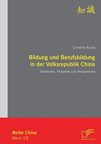 9783842858411: Bildung und Berufsbildung in der Volksrepublik China: Strukturen, Probleme und Perspektiven (German Edition)