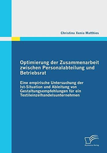 Optimierung der Zusammenarbeit zwischen Personalabteilung und Betriebsrat: Christina Xenia Matthies