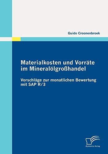 Materialkosten Und Vorr Te Im Mineral Lgro Handel: Vorschl GE Zur Monatlichen Bewertung Mit SAP R3:...