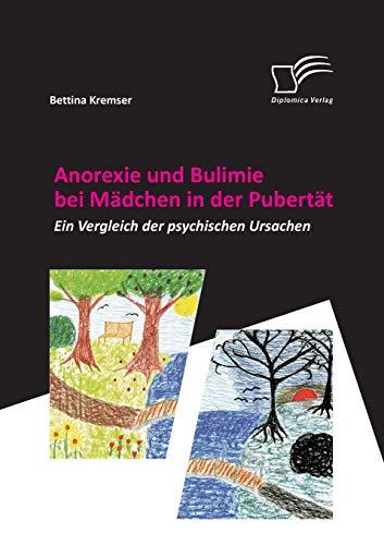 9783842861893: Anorexie und Bulimie bei Mädchen in der Pubertät: Ein Vergleich der psychischen Ursachen (German Edition)