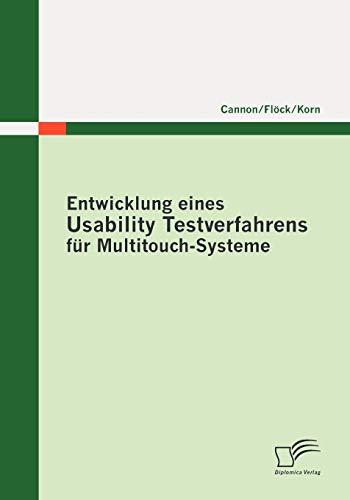 Entwicklung eines Usability Testverfahrens für Multitouch-Systeme: Mischa Korn