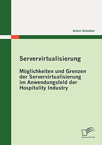 Servervirtualisierung: M Glichkeiten Und Grenzen Der Servervirtualisierung Im Anwendungsfeld Der ...