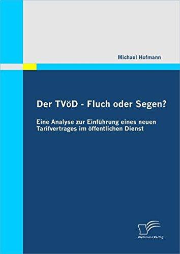 9783842868687: Der TV�D - Fluch oder Segen? Eine Analyse zur Einf�hrung eines neuen Tarifvertrages im �ffentlichen Dienst