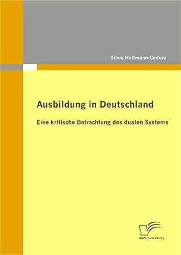 9783842869363: Ausbildung in Deutschland: eine kritische Betrachtung des dualen Systems