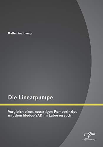 9783842869653: Die Linearpumpe: Vergleich eines neuartigen Pumpprinzips mit dem Medos-VAD im Laborversuch