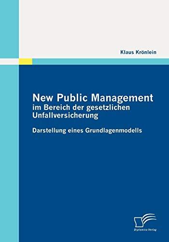 9783842870246: New Public Management im Bereich der gesetzlichen Unfallversicherung: Darstellung eines Grundlagenmodells (German Edition)