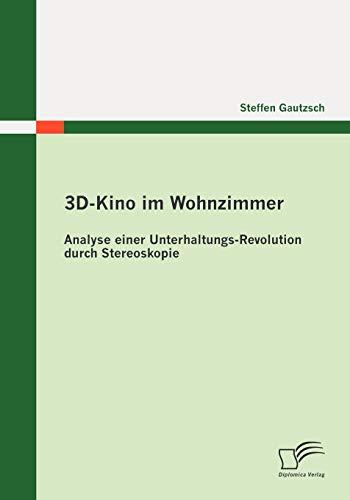 9783842873162: 3DKino im Wohnzimmer: Analyse einer UnterhaltungsRevolution durch Stereoskopie (German Edition)