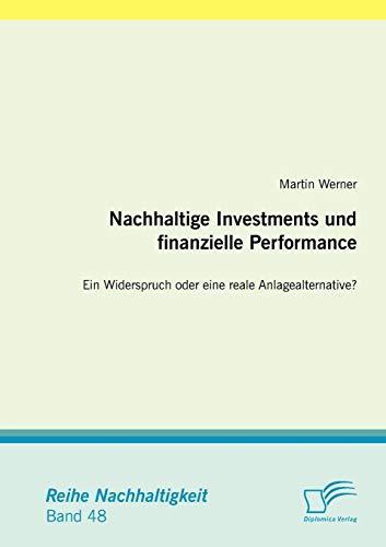 Nachhaltige Investments und finanzielle Performance: Ein Widerspruch oder eine reale ...