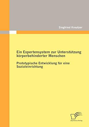 9783842878129: Ein Expertensystem zur Unterstützung körperbehinderter Menschen: Prototypische Entwicklung für eine Sozialeinrichtung