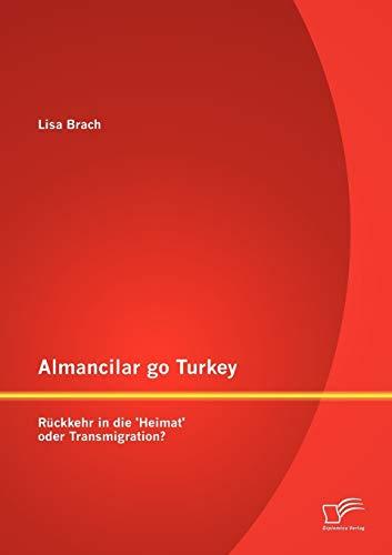 9783842879652: Almancilar go Turkey Rückkehr in die 'Heimat' oder Transmigration?