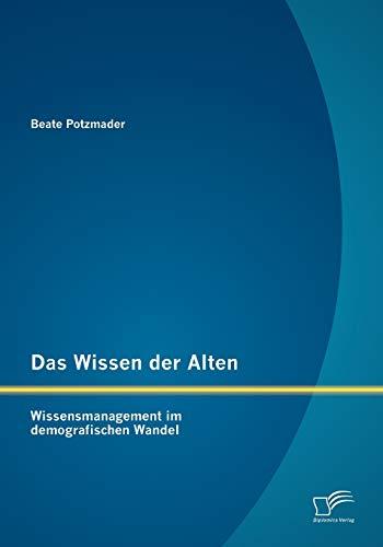 9783842879874: Das Wissen der Alten: Wissensmanagement im demografischen Wandel