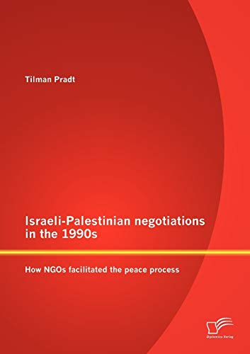 9783842879928: Israeli-Palestinian negotiations in the 1990s: How NGOs facilitated the peace process