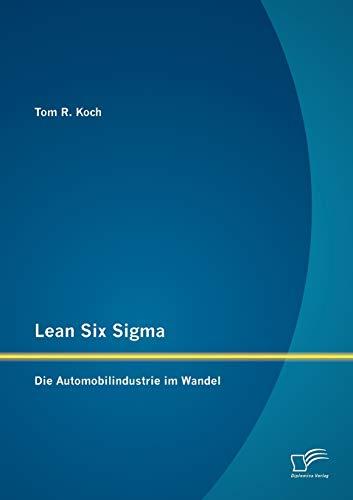 9783842881181: Lean Six Sigma: Die Automobilindustrie im Wandel (German Edition)