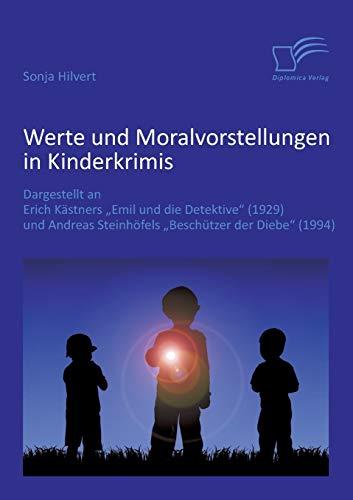 Werte und Moralvorstellungen in Kinderkrimis: Dargestellt an: Sonja Hilvert