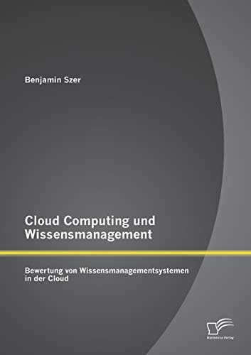 9783842882348: Cloud Computing und Wissensmanagement: Bewertung von Wissensmanagementsystemen in der Cloud (German Edition)