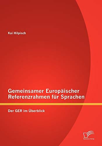 9783842882614: Gemeinsamer Europäischer Referenzrahmen für Sprachen: Der GER im Überblick (German Edition)