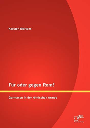 9783842882898: Für oder gegen Rom? Germanen in der römischen Armee (German Edition)