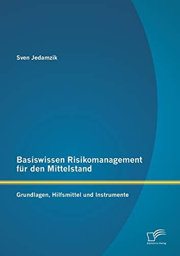 9783842884632: Basiswissen Risikomanagement Fur Den Mittelstand: Grundlagen, Hilfsmittel Und Instrumente