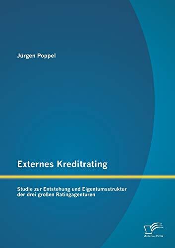 9783842885929: Externes Kreditrating: Studie Zur Entstehung Und Eigentumsstruktur Der Drei Grossen Ratingagenturen