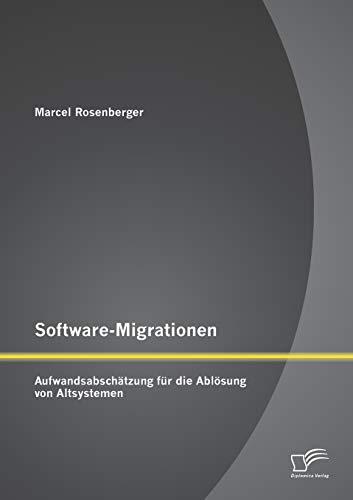 9783842886117: Software-Migrationen: Aufwandsabschätzung für die Ablösung von Altsystemen