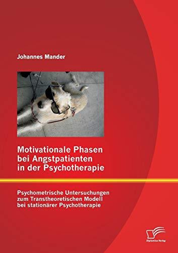 Motivationale Phasen Bei Angstpatienten in Der Psychotherapie: Psychometrische Untersuchungen Zum ...