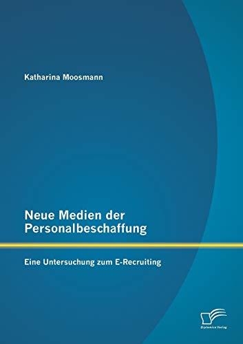9783842887305: Neue Medien der Personalbeschaffung: Eine Untersuchung zum E-Recruiting