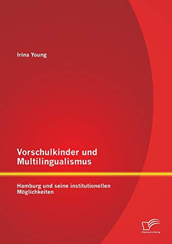 9783842887640: Vorschulkinder und Multilingualismus: Hamburg und seine institutionellen Möglichkeiten