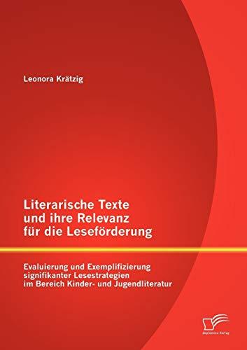 9783842888685: Literarische Texte Und Ihre Relevanz Fur Die Lesefurderung: Evaluierung Und Exemplifizierung Signifikanter Lesestrategien Im Bereich Kinder- Und Jugen (German Edition)
