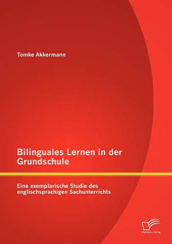 9783842889903: Bilinguales Lernen in der Grundschule: Eine exemplarische Studie des englischsprachigen Sachunterrichts