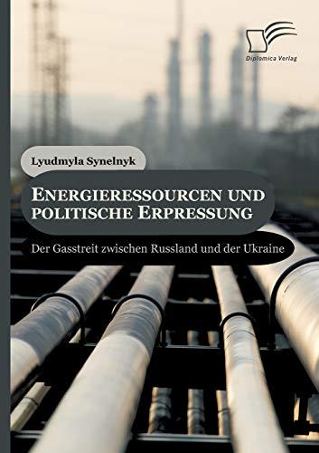 9783842890756: Energieressourcen und politische Erpressung: Der Gasstreit zwischen Russland und der Ukraine