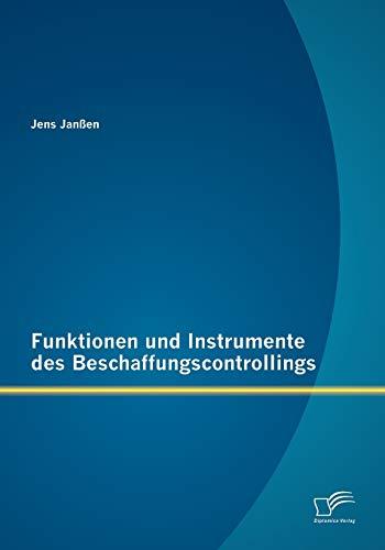 Funktionen und Instrumente des Beschaffungscontrollings: Jens Jan�en