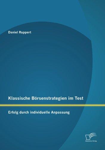 Klassische Börsenstrategien im Test: Erfolg durch individuelle Anpassung: Daniel Ruppert