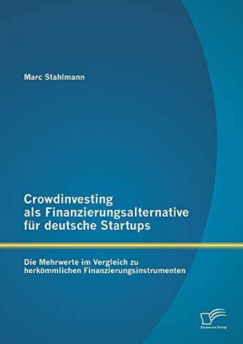 Crowdinvesting ALS Finanzierungsalternative Fur Deutsche Startups: Die Mehrwerte Im Vergleich Zu ...