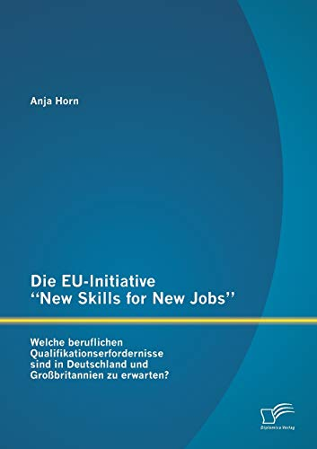Die EU-Initiative New Skills for New Jobs: Anja Horn