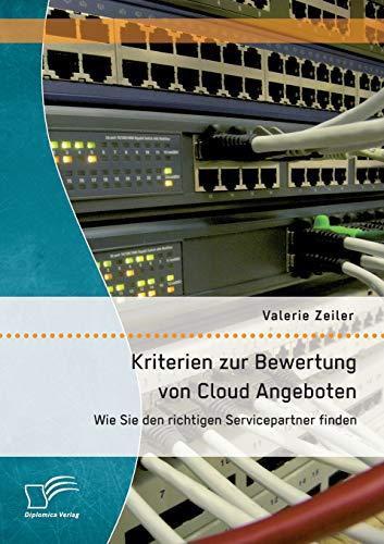 9783842892439: Kriterien Zur Bewertung Von Cloud Angeboten: Wie Sie Den Richtigen Servicepartner Finden (German Edition)