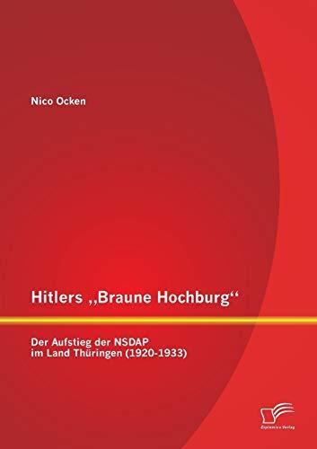 """9783842892521: Hitlers """"Braune Hochburg"""": Der Aufstieg der NSDAP im Land Thüringen (1920-1933) (German Edition)"""